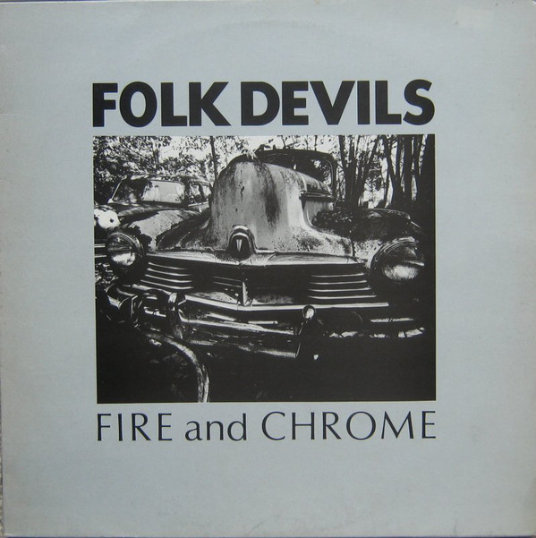 Folk Devils Fire and Chrome